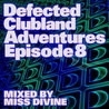 Defected Clubland Adventures Episode 8