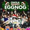 OWSLA Eggnog Compilation Great For Any Festivus