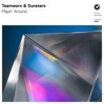 "Teamworx & Sunstars Release High Energy Electro-House Collaboration ""Playin' Around"""