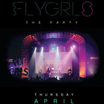FLYGRLS April 7 Party