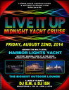 Live It Up Midnight Yacht Cruise 8/22/14