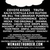 Friday May 1 - WE MAKE THUNDER <> Coyote Kisses, Truth, Kalya Scintilla w/ Eve Olution, Mr Bill, Pumpkin, Human Experience