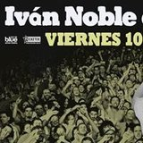 Ivan Noble / Vie 10.03 21hs / Niceto Club