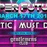 Eptic & Must Die! w/ Gentlemens Club - Friday March 17th