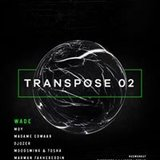 Transpose 02 mit Wade, Hermanez, Moodswing & Tosha & more