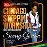 6/10 Chicago Steppin Workshop w/Sherry Gordon