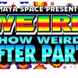 How Weird Steet Faire After Party presented by Maya Space SF & T