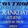 Crankdat, Atliens and Castor Troy at Control