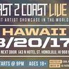 Coast 2 Coast Live Artist Showcase | Hawaii Edition 8/20/17