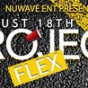 PROJECT FLEX: THE LAST BANGER OF THE SUMMER