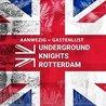 Underground Knights Rotterdam | (Aanwezig = gastenlijst).