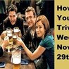 How I Met Your Mother Themed Trivia