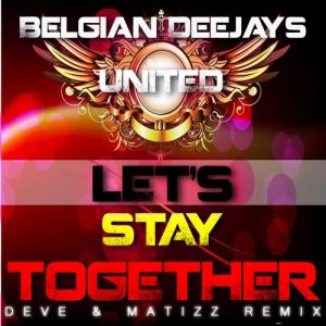 Let's Stay Together Deve & Matizz Remix