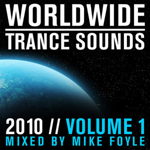 Worldwide Trance Sounds 2010 Volume 1 - Mixed By Mike Foyle