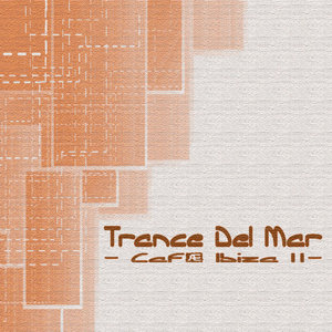 Trance Del Mar - Cafe Ibiza 2