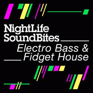 NightLife - Soundbites - Electro Bass & Fidget House