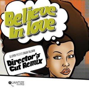 Believe in Love (Director's Cut Remix)
