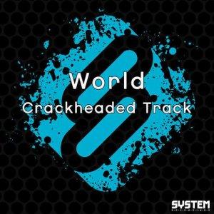 Crackheaded Track - Single