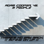 Adam Cooper Vs. M People – There's No Way Back (Moving On Up)