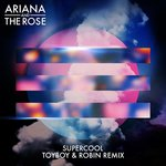 DA Premiere: Super Cool – Ariana and the Rose (Toyboy & Robin Remix)
