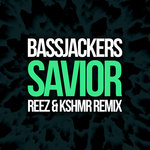 Bassjackers – Savior (Reez & KSHMR Remix) [Free Download]