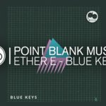 Check Out the Latest Release on Point Blank Music. Ether E – 'Blue Keys'