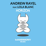 """Andrew Rayel Speaks To The Soul With """"Horizon"""", Out Now on inHarmony Music"""
