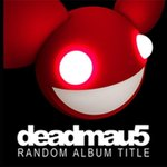 Throwback Track: Deadmau5 – Slip