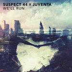 "Suspect 44 X Juventa – ""We'll Run"" [Free Download]"