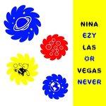 Nina Las Vegas – EZY Or Never EP [NLV Records]