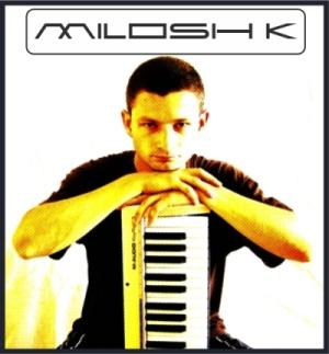 MILOSH K